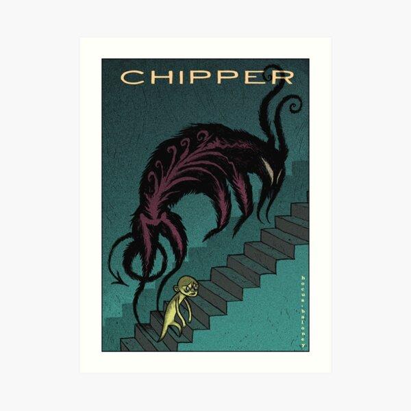 CHIPPER Art Print