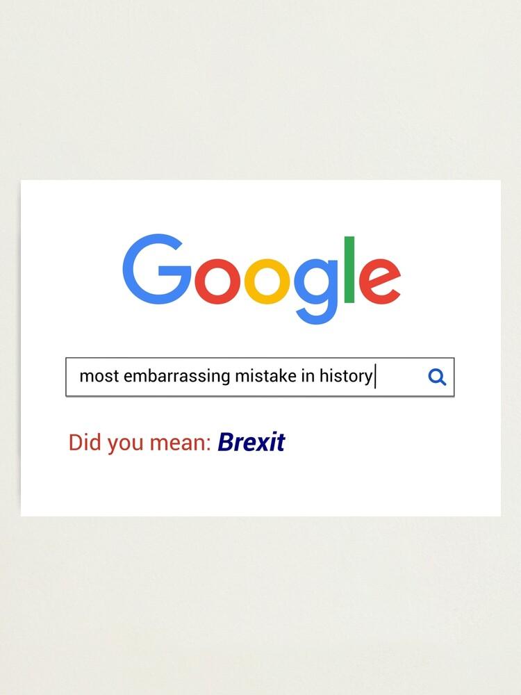 Impression Photo Barre De Recherche Google Vouliez Vous Dire Brexit Chemise Drole De Brexit Par From Now On Redbubble