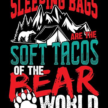 Sleeping Bag Camper Camping Tents Tent Bear Tacos by yoddel