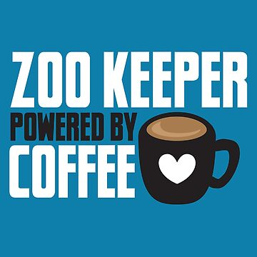 Zoo keeper powered by coffee by jazzydevil