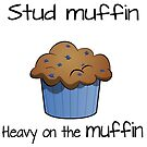 Stud muffin heavy on the muffin by Jnebeker92