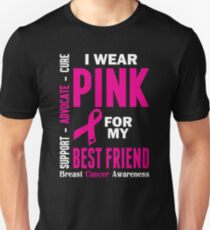 I Wear Pink For My Best Friend (Breast Cancer Awareness) Unisex T-Shirt