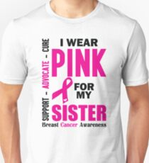 I Wear Pink For My Sister (Breast Cancer Awareness) T-Shirt