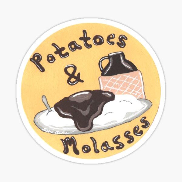 Potatoes and Molasses Sticker