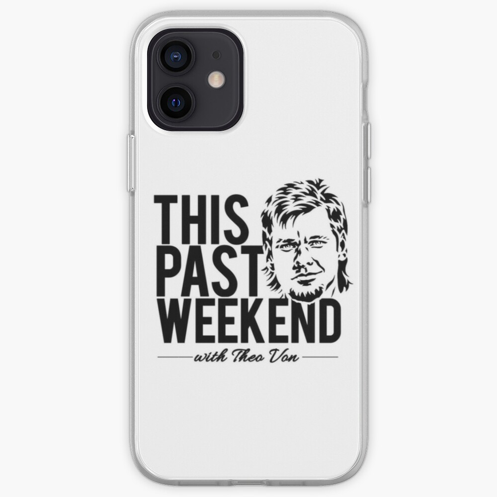 THEO VON - THIS PAST WEEKEND PODCAST iPhone Case & Cover