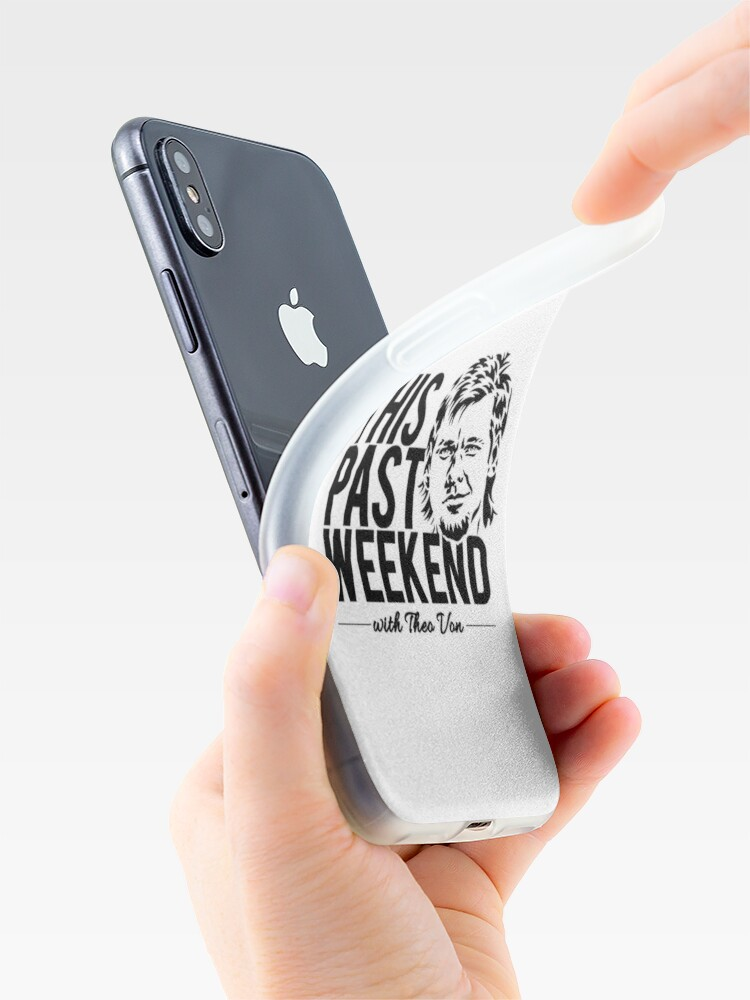 Alternate view of THEO VON - THIS PAST WEEKEND PODCAST iPhone Case & Cover