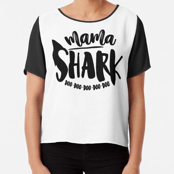 Mama Shark, Doo Doo Doo Doo Doo! Chiffon Top
