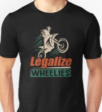 Legalize Wheelies Motorcycle Statement Gift Idea Slim Fit T-Shirt