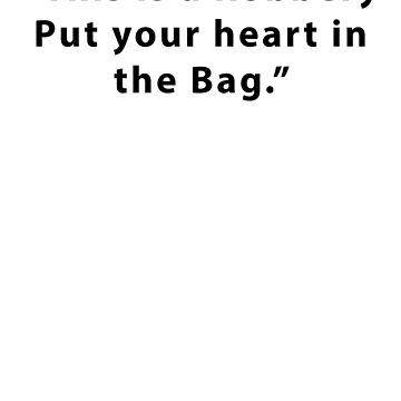 Put Your Heart in the Bag by FabloFreshcoBar