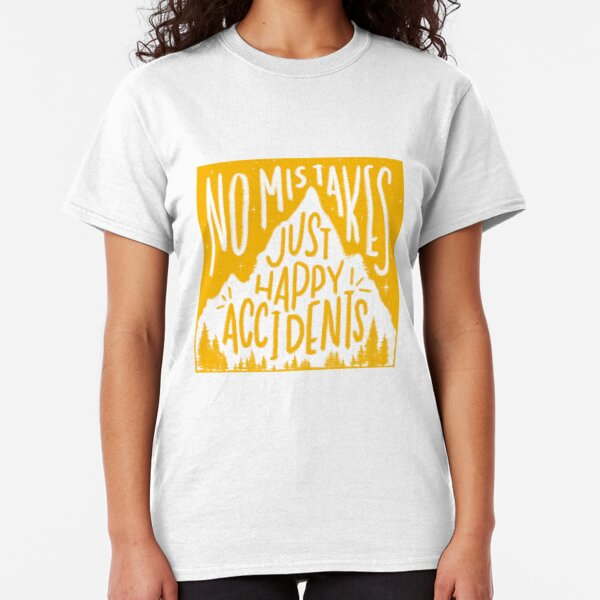 Sunny No Mistakes, Just Happy Accidents Classic T-Shirt