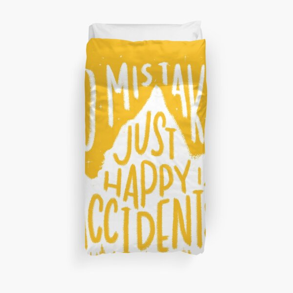 Sunny No Mistakes, Just Happy Accidents Duvet Cover