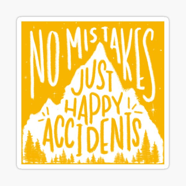 Sunny No Mistakes, Just Happy Accidents Sticker