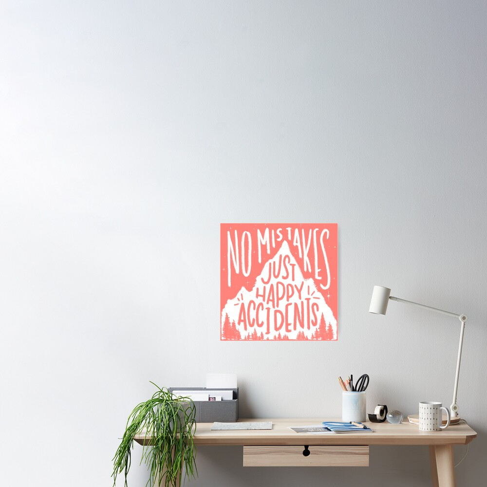 Rosy No Mistakes, Just Happy Accidents Poster