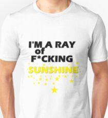 I'm A Ray of F*cking Sunshine T-Shirt