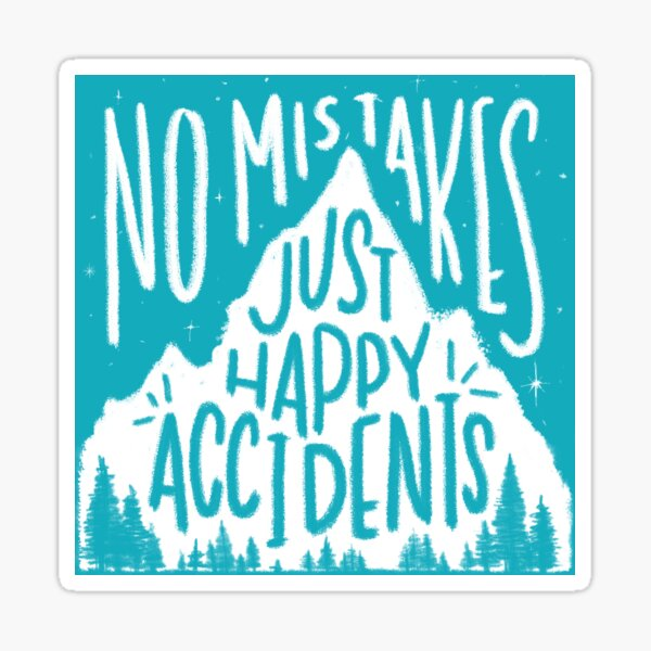 Breezy No Mistakes, Just Happy Accidents Sticker