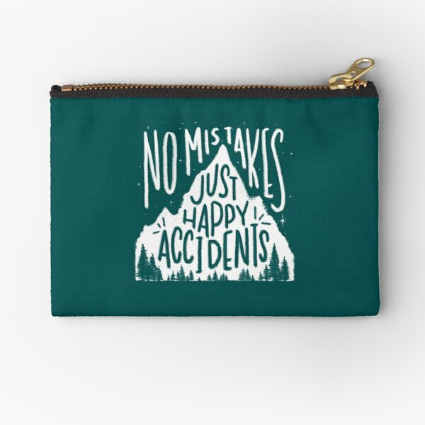 Leafy No Mistakes, Just Happy Accidents  Zipper Pouch