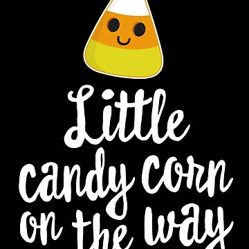 Little Candy Corn On The Way Halloween T-Shirt Pregnancy by 14thFloor