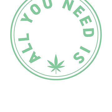 All You Need Is CBD by rockpapershirts