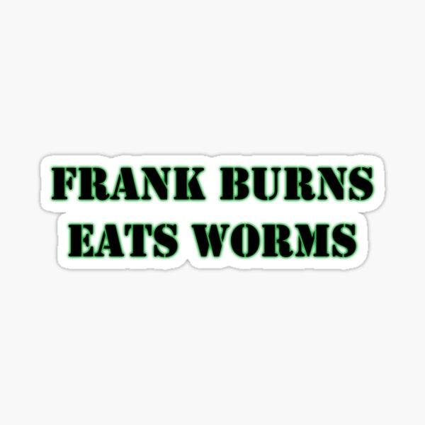 Frank Burns Sticker