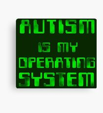Autism is my Operating System Canvas Print