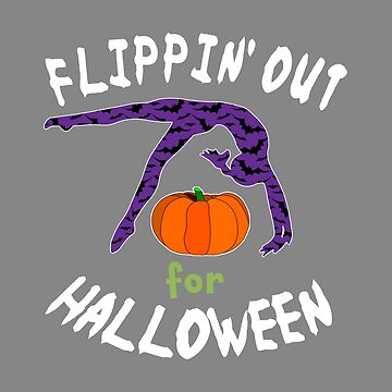 Flippin Out for Halloween Girls gymnastics gift by LGamble12345