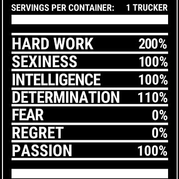 Truck Driver Nutritional Facts Trucker T-shirt by zcecmza