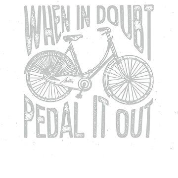 When in Doubt pedal it out bike wheel by TrendJunky