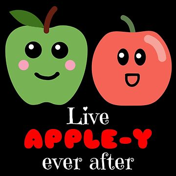 Live Apple y Ever After Cute Apple Pun by DogBoo