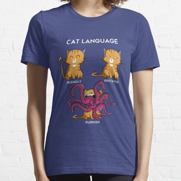 Cat Language - Flerken Essential T-Shirt