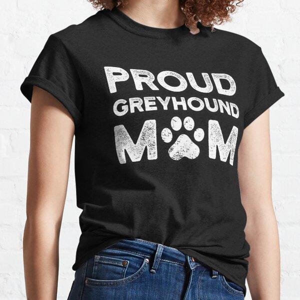 Dog Shirt Greyhound Mom Shirt Greyhound Shirt Greyhound Mama Mother of  Greyhounds Greyhound Love Dog Mom Greyhound Mom Shirt