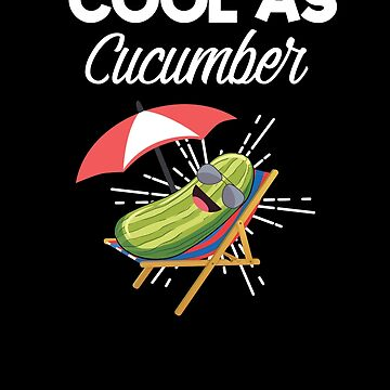 Cool As A Cucumber Funny Pickle On Beach Sunbathing  by allsortsmarket
