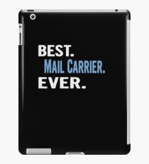 Best. Mail Carrier. Ever. - Cool Gift Idea iPad Case/Skin