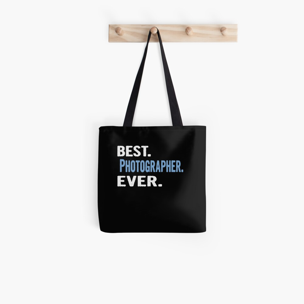 Best. Photographer. Ever. - Cool Gift Idea Tote Bag