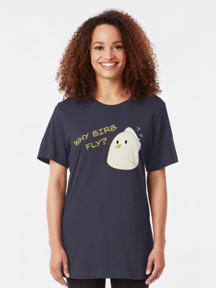 Alternate view of Why birb fly? Slim Fit T-Shirt