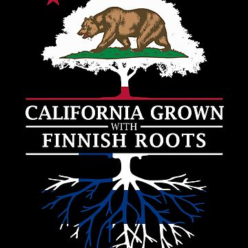 California Grown with Finland Roots by ockshirts