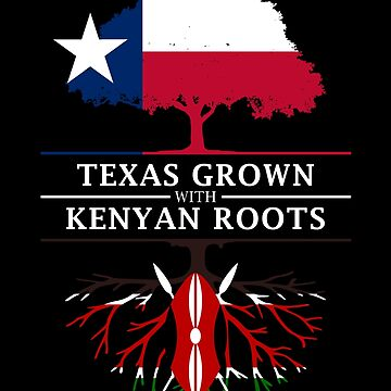 Texan Grown with Kenyan Roots by ockshirts