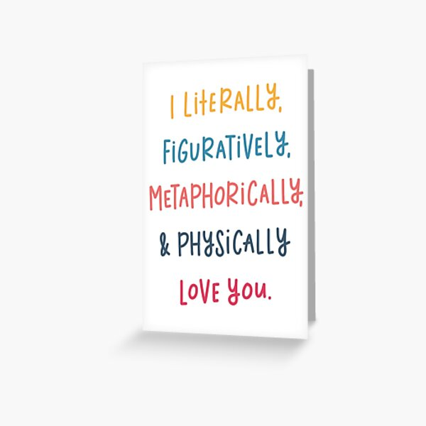 Love Card. Anniversary Card For Boyfriend Girlfriend Husband Wife Literally Figuratively Greeting Card