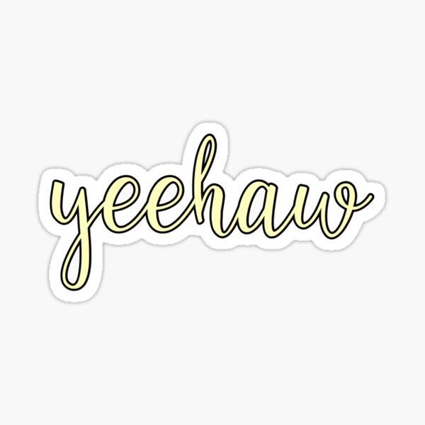Yeehaw yellow Sticker