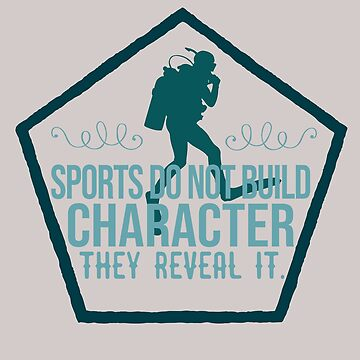Sports do not build character, they reveal it.  by Faba188