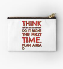 Think! Do it right and plan ahead... Studio Pouch