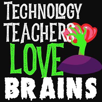 Tech Teachers Love Brains Funny Halloween Teacher Tshirt Funny Holiday Scary Teacher Tee School Hall by normaltshirts