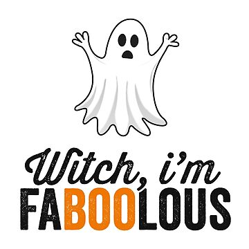Witch I'm Faboolous (Fabulous) Halloween T-Shirt Party by 14thFloor