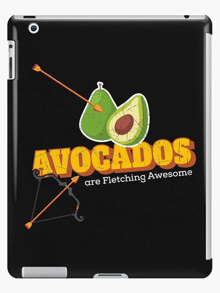 Funny Archery Avocado Are Fletching Awesome Bow Hunting Ipad Case Skin By Normaltshirts Redbubble