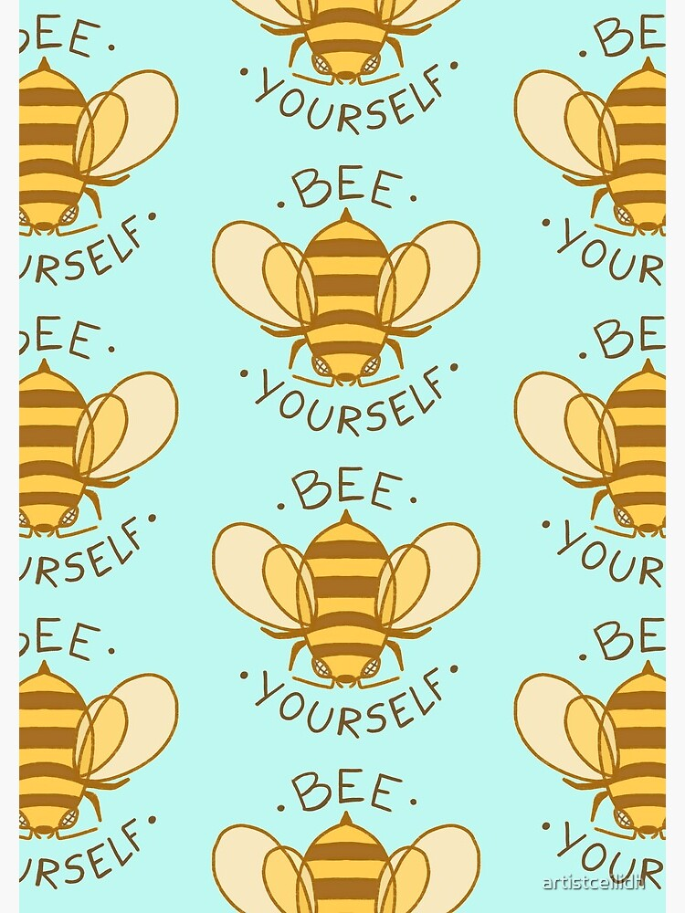 Bee Yourself by artistceilidh
