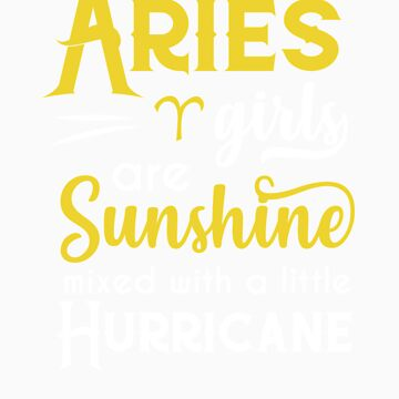 Aries Girls Are Sunshine Mixed With A Little Hurricane Zodiac Star Sign Birthday Horoscope Gift Idea by orangepieces