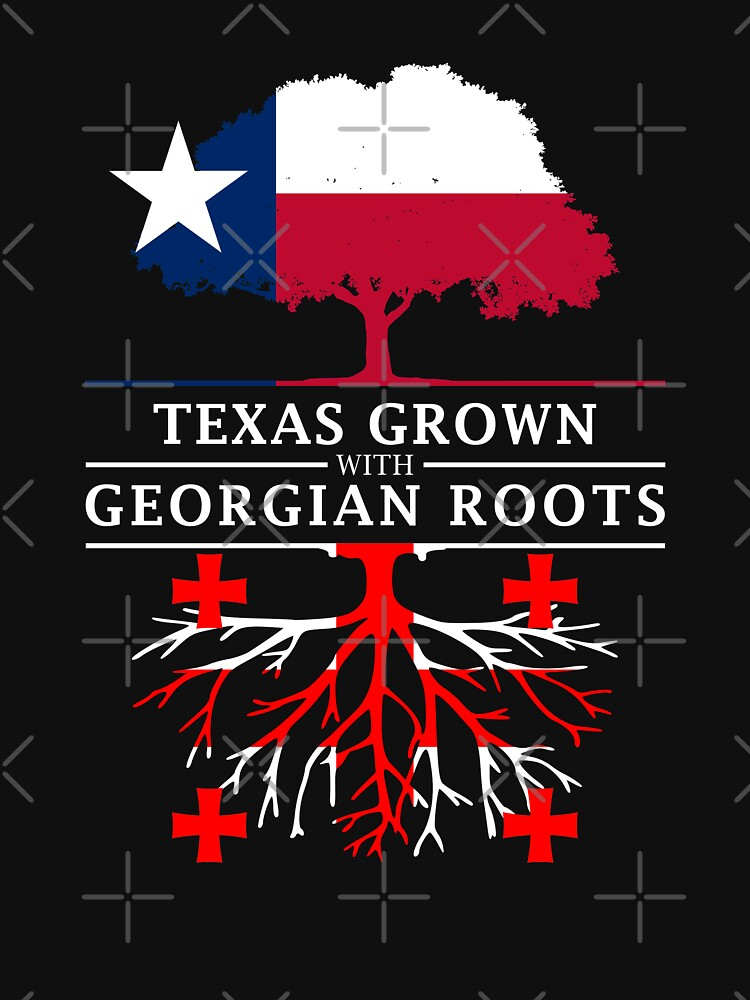 Texan Grown with Georgian Roots by ockshirts