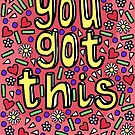 You Got This! Hand Lettering and Doodle Design by TimorousEclectc