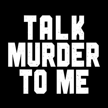 Talk Murder To Me  by itsHoneytree