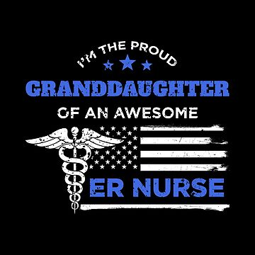I Am The Proud Granddaughter ER Nurse Awesome Distressed by LarkDesigns