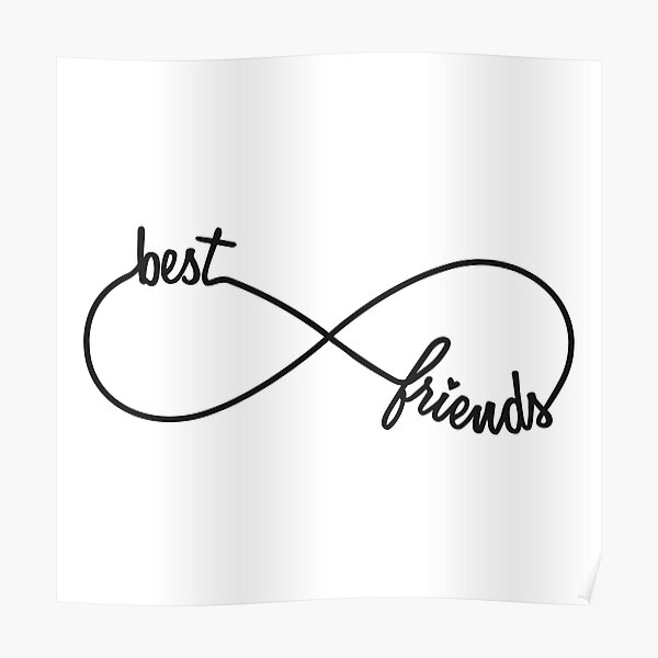 Best friends forever, infinity sign Poster